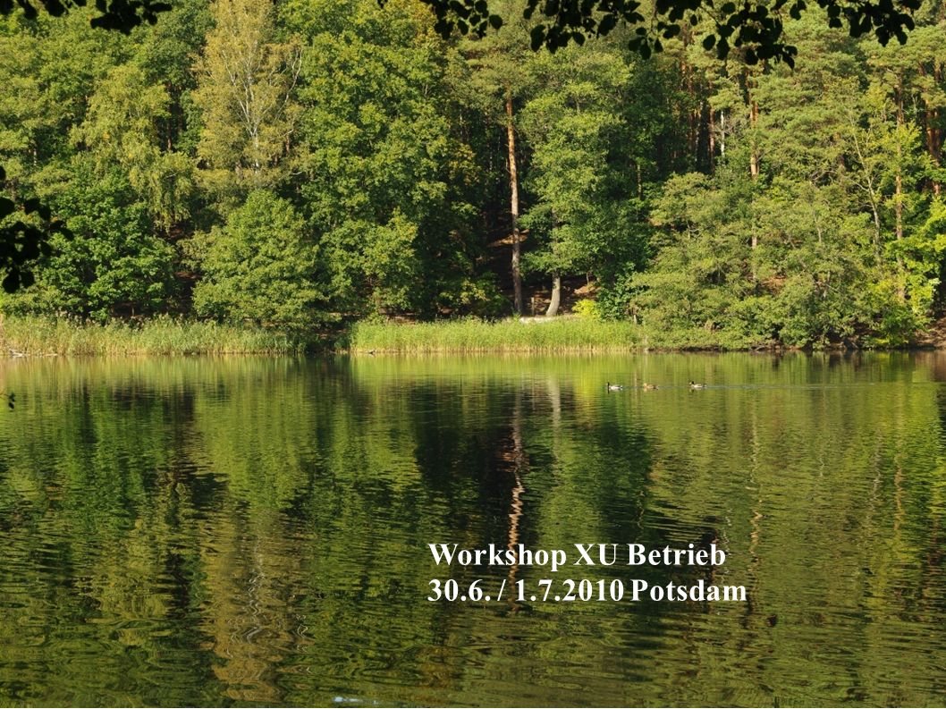 Workshop XU Betrieb 30.6.