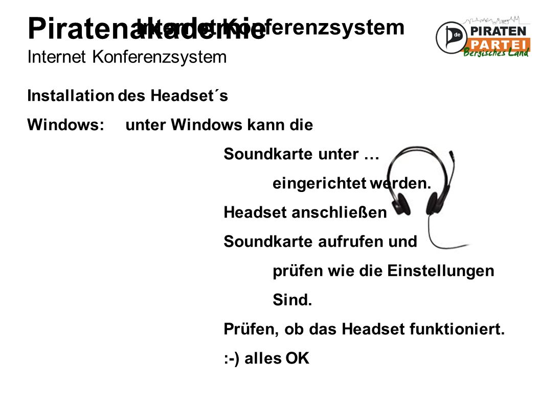 Piratenakademie Internet Konferenzsystem Internet Konferenzsystem Installation Mumble-Client Windows: ● Download der Software unter http://mumble.sourceforge.net/ ● Installation auf dem Rechner....
