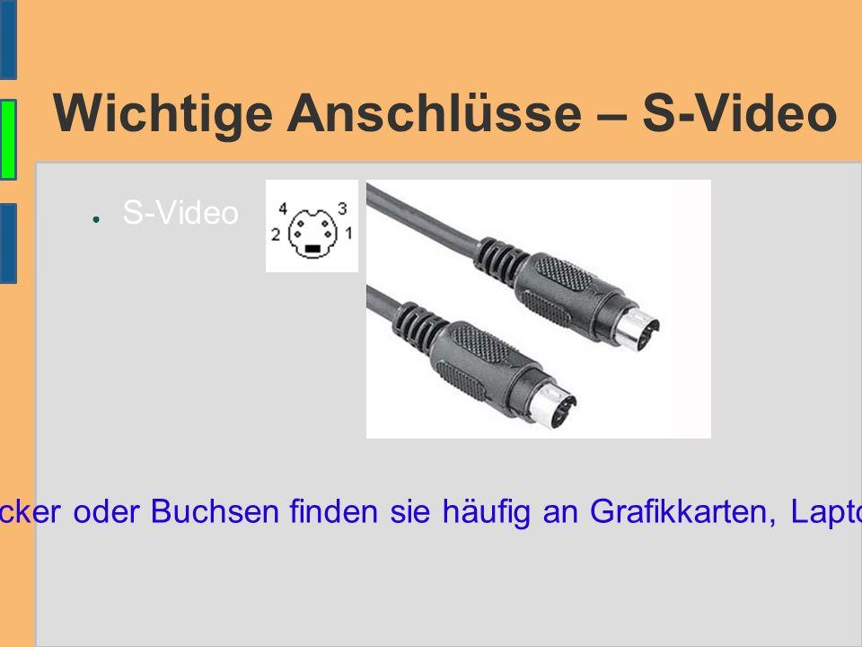 Anschlüsse – Audio/Video - Kabel Anschlüsse für diese Kabel befinden sich an Beamern, Fernsehern oder auch an Digitalkameras rot = Ton (rechts) gelb = Videosignal weiß = Ton (links)