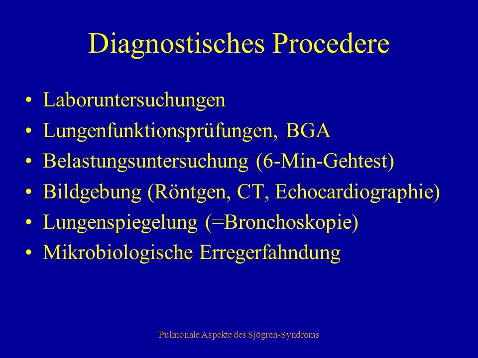 Pulmonale Aspekte des Sjögren-Syndroms Laboruntersuchungen CRP 9,1; Kontrolle 7,2 (NW: <5) Leukozyten 19,4; Kontrolle normalisiert ANA 1:160 (NW: < 1:80) Ro-AK ( SS-A/Ro) 202 (NW: <7) RF negativ