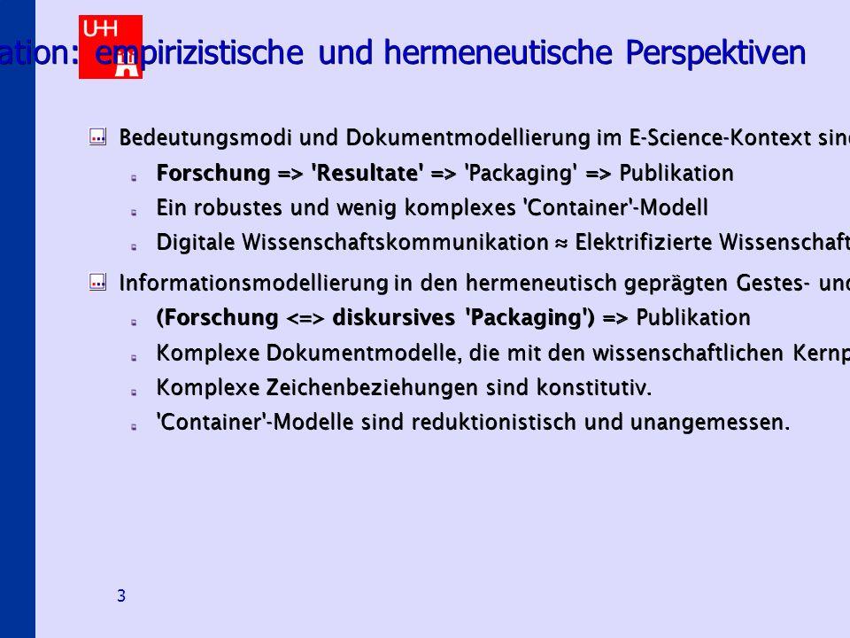 """Hermeneutical E-Science Scenarios 4 Zwei Verständnisse von Heuristik Empirizistisch: Wege zu prinzipiell beannten Ziele finden / intelligente Retrievalstrategien entwerfen - """"Erklären , """"Messen ..."""