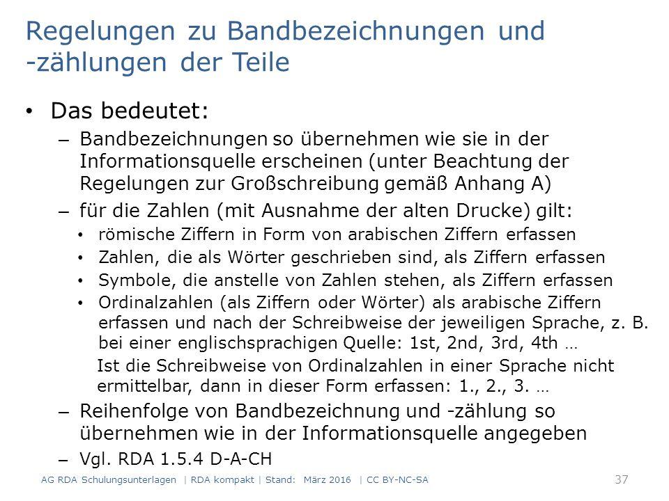 AG RDA Schulungsunterlagen | RDA kompakt | Stand: März 2016 | CC BY-NC-SA 38 InformationsquelleErfassung 11 Bd.