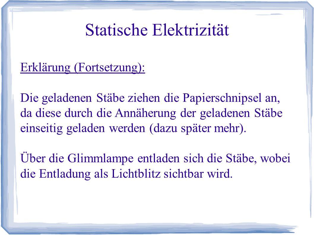 Statische Elektrizität Zusammenfassung: Materie kann neutral oder geladen sein.