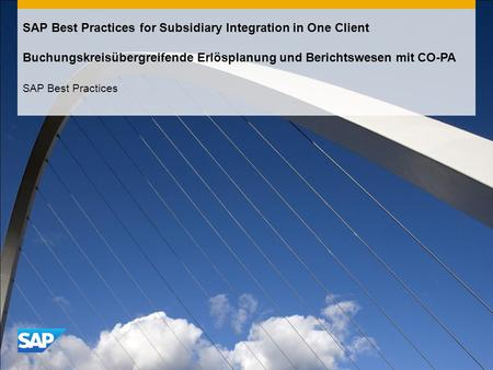 SAP Best Practices for Subsidiary Integration in One Client Buchungskreisübergreifende Erlösplanung und Berichtswesen mit CO-PA SAP Best Practices.