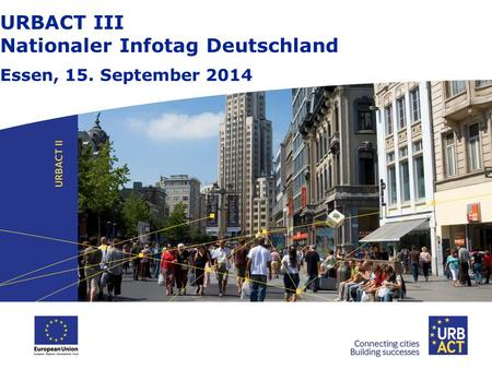 URBACT III Nationaler Infotag Deutschland Essen, 15. September 2014.