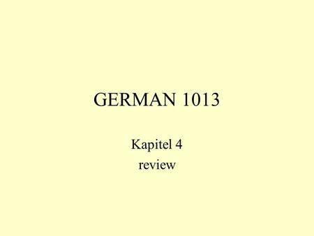 GERMAN 1013 Kapitel 4 review. Translate the following exchange into German, then continue the conversation in German and talk about a) studies b) Wolfville.