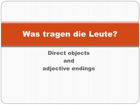 Direct objects and adjective endings Was tragen die Leute?