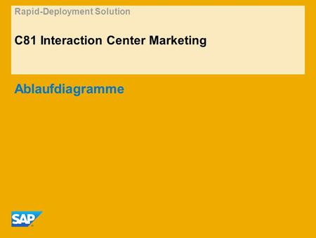 Rapid-Deployment Solution C81 Interaction Center Marketing Ablaufdiagramme.