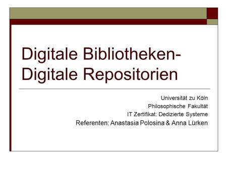 Digitale Bibliotheken-Digitale Repositorien