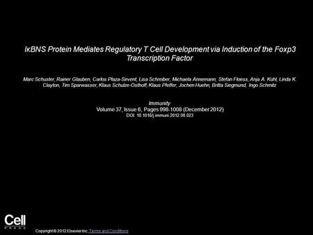IκBNS Protein Mediates Regulatory T Cell Development via Induction of the Foxp3 Transcription Factor Marc Schuster, Rainer Glauben, Carlos Plaza-Sirvent,