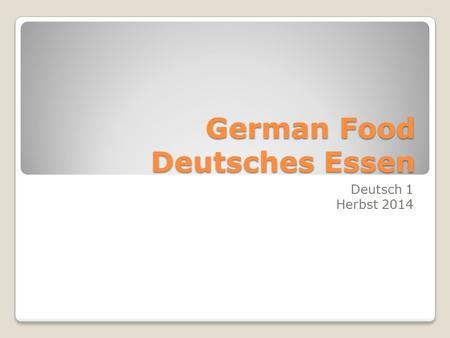 German Food Deutsches Essen Deutsch 1 Herbst 2014.