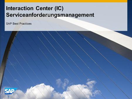 Interaction Center (IC) Serviceanforderungsmanagement SAP Best Practices.