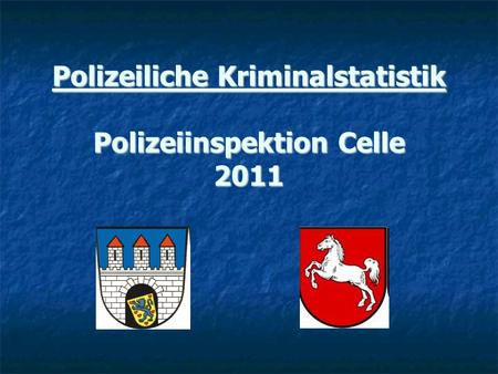 Polizeiliche Kriminalstatistik Polizeiinspektion Celle 2011.