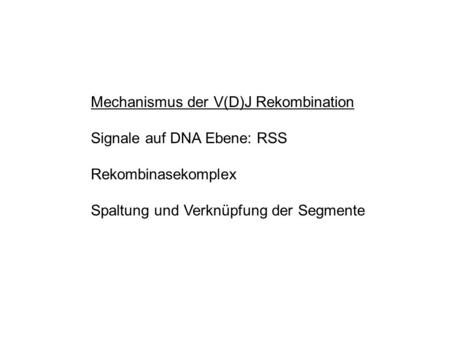 Mechanismus der V(D)J Rekombination
