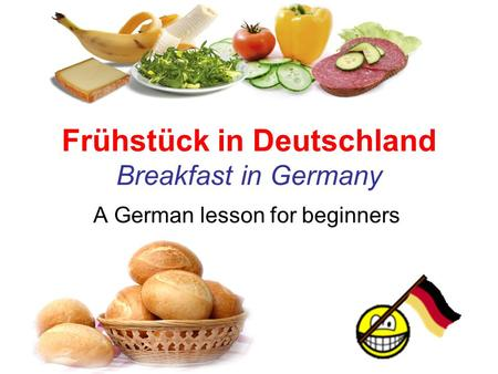 Frühstück in Deutschland Breakfast in Germany A German lesson for beginners.