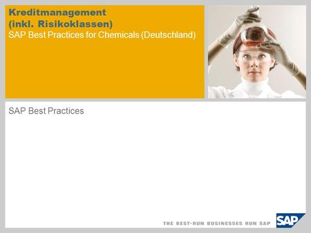 Kreditmanagement (inkl. Risikoklassen) SAP Best Practices for Chemicals (Deutschland) SAP Best Practices.