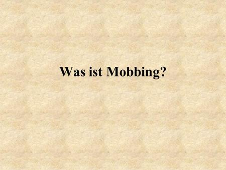 Was ist Mobbing?.