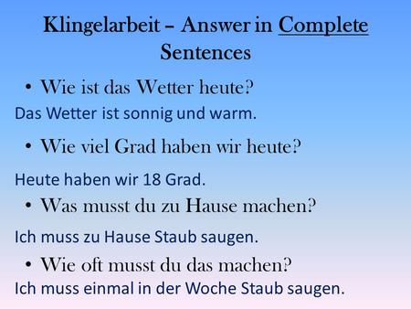Klingelarbeit – Answer in Complete Sentences