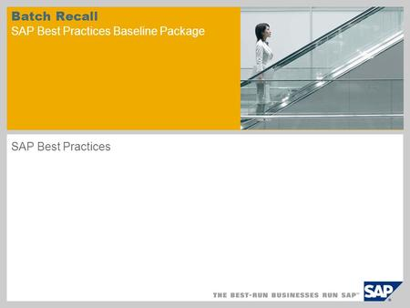 Batch Recall SAP Best Practices Baseline Package SAP Best Practices.