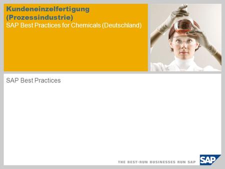 Kundeneinzelfertigung (Prozessindustrie) SAP Best Practices for Chemicals (Deutschland) SAP Best Practices.