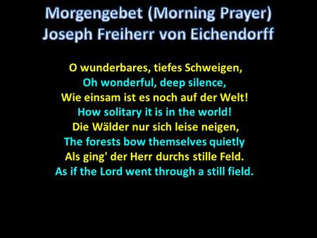 Morgengebet (Morning Prayer) Joseph Freiherr von Eichendorff
