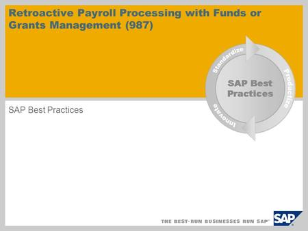 Retroactive Payroll Processing with Funds or Grants Management (987) SAP Best Practices.