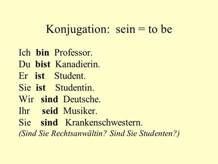Konjugation: sein = to be