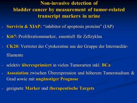 "Non-invasive detection of bladder cancer by measurement of tumor-related transcript markers in urine Survivin & XIAP: ""inhibitor of apoptosis proteins"""