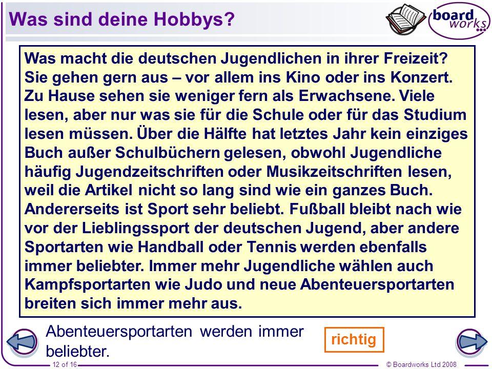 © Boardworks Ltd 200813 of 16 Was sind deine Hobbys?