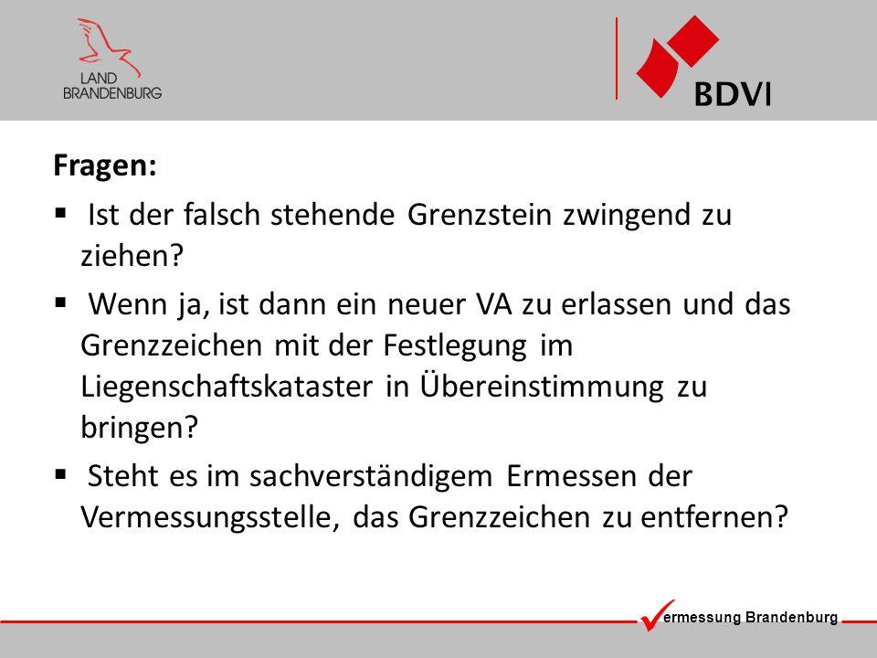 ermessung Brandenburg Beteilgte: Das Entfernen eines Grenzzeichens ist ein eigenständiger VA.