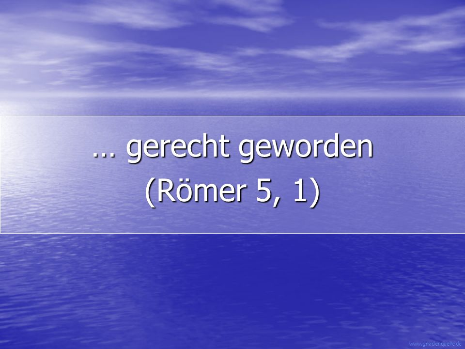 www.gnadenquelle.de … ein Geist mit Ihm (1. Korinther 6, 17)