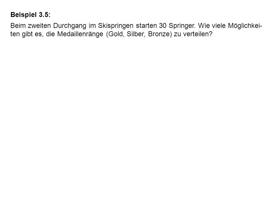 Beispiel 3.5: Beim zweiten Durchgang im Skispringen starten 30 Springer.