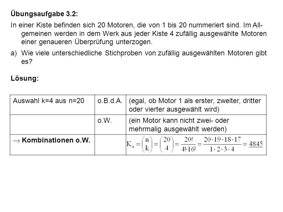 b) Wie groß ist die Wahrscheinlichkeit, dass 4 intakte Motoren ausgewählt wer- den, wenn sich in der Kiste 3 defekte Motoren befinden.