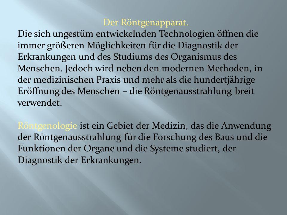 Geschichte der Röntgenstrahlen.
