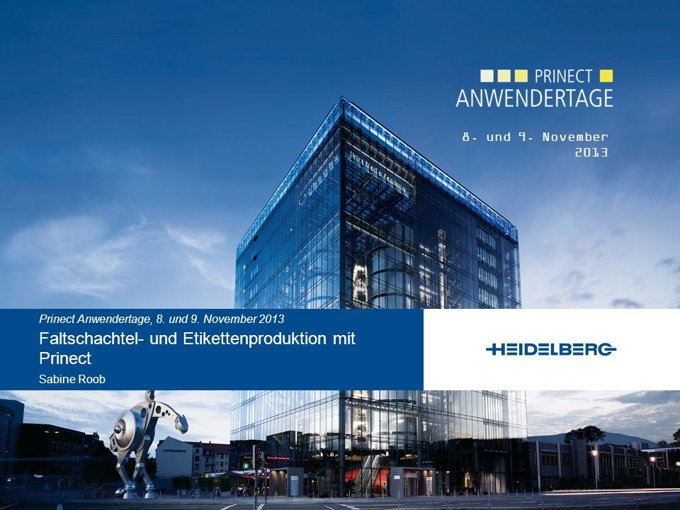 © Heidelberger Druckmaschinen AG Prinect Anwendertage Komplette Lösung für Faltschachteln & Etiketten im Offsetdruck – vom Design bis zur Weiterverarbeitung.