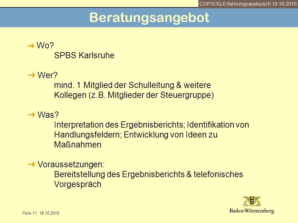 Folie 12, 18.10.2010 Interpretation des Ergebnisberichts Empfehlungen für erste Schritte Sehen Sie die Ergebnisse als Ausgangspunkt an.