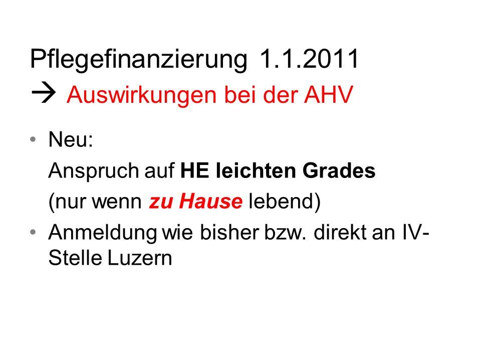 Pflegefinanzierung 1.1.2011 Auswirkungen bei der EL Erhöhung Vermögensfreibeträge - Alleinstehende Fr.