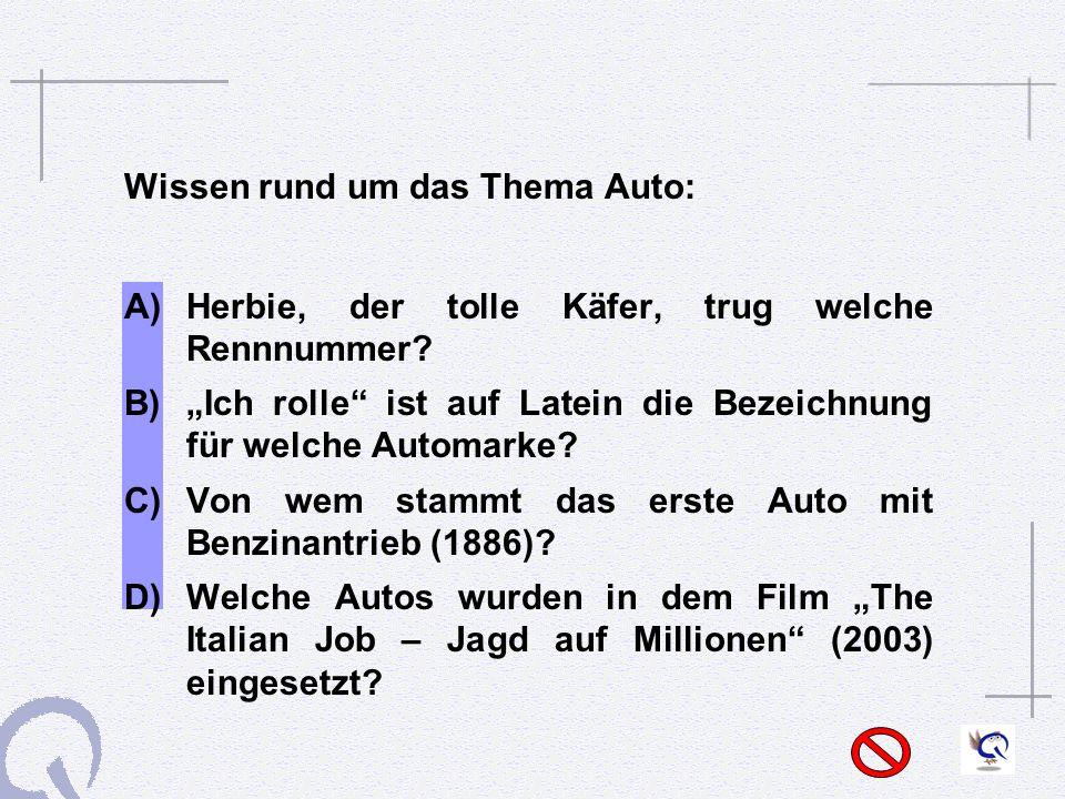 Wissen rund um das Thema Auto: A) Herbie hatte Rennnummer 53.