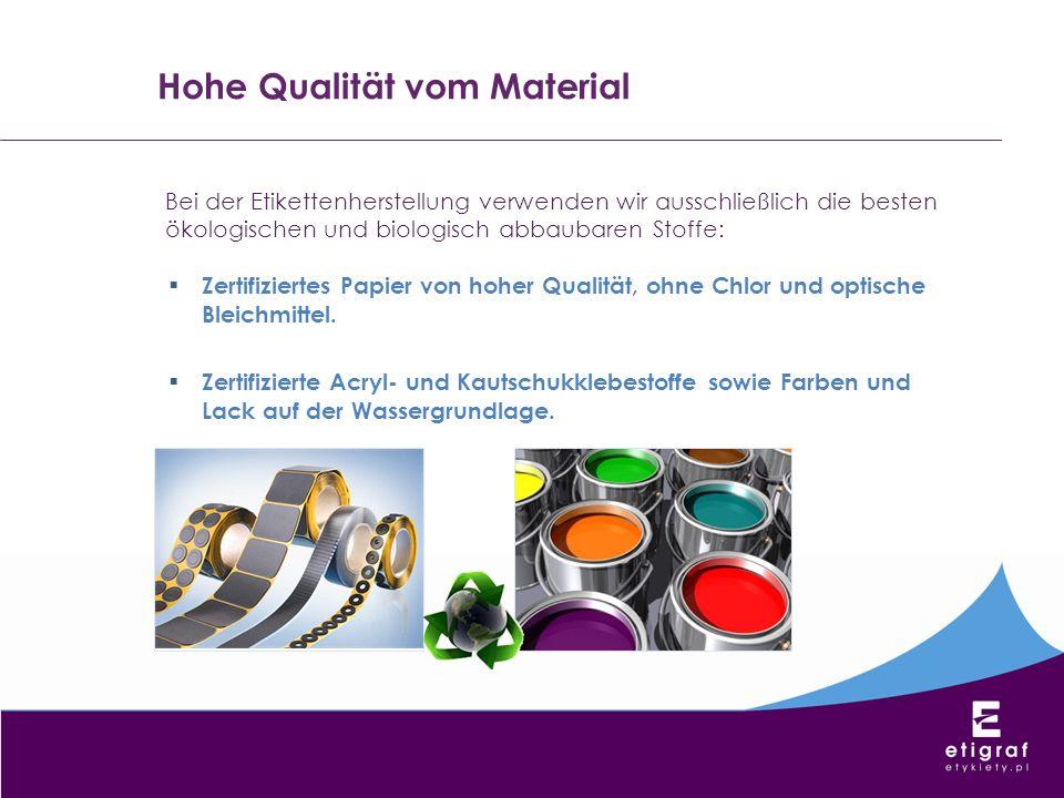 Geprüfte Lieferanten Wir drucken die Etiketten ausschließlich auf den besten Markenstoffen geprüfter europäischer Lieferanten, mit den wir bereits seit vielen Jahren zusammenarbeiten.