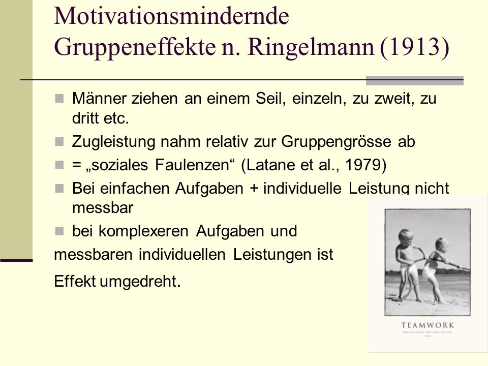 11 Motivationsmindernde Gruppeneffekte sucker effect (=Trottel-Effekt)..