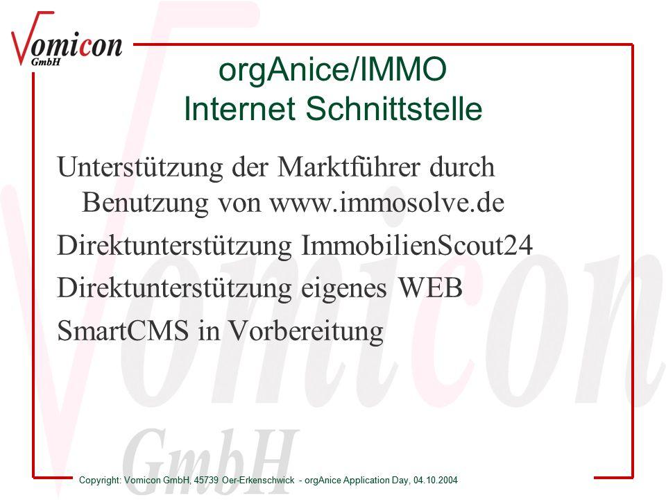 Copyright: Vomicon GmbH, 45739 Oer-Erkenschwick - orgAnice Application Day, 04.10.2004 orgAnice/IMMO Noch Fragen .