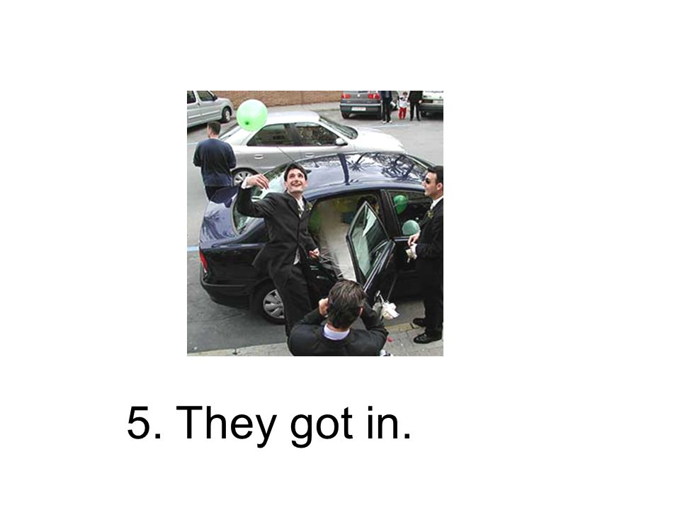 5. Sie stiegen ein. Sie sind eingestiegen.