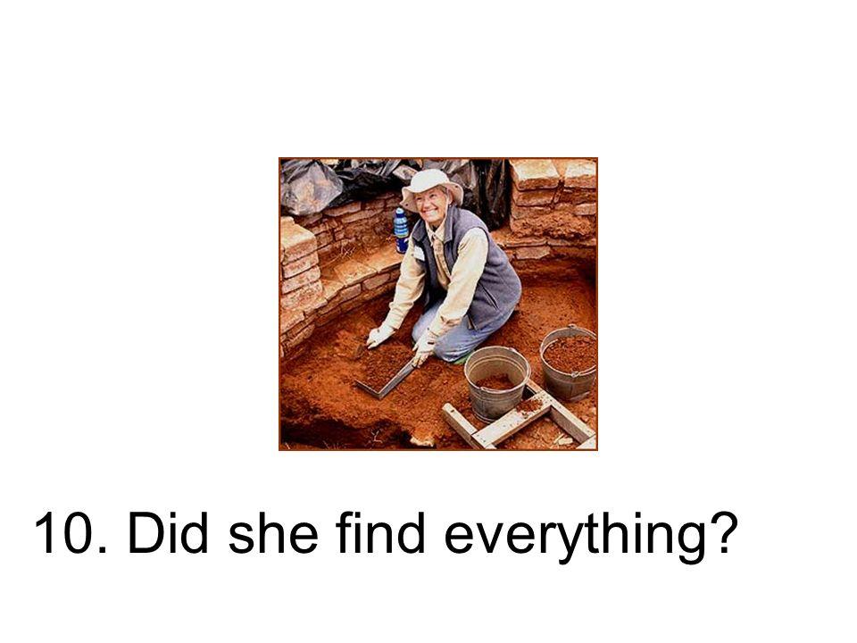 10. Fand sie alles? Hat sie alles gefunden?