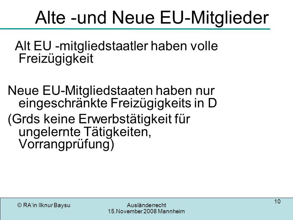 © RAin Ilknur BaysuAusländerrecht 15.November 2008 Mannheim 11 Aufenthaltsgesetz Regelungsinhalt ( für Grds Nicht-EU bürger) 1.