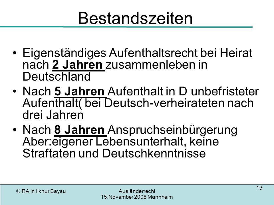 © RAin Ilknur BaysuAusländerrecht 15.November 2008 Mannheim 14 Gründe für die Erteilung einer Aufenthaltserlaubnis 1.