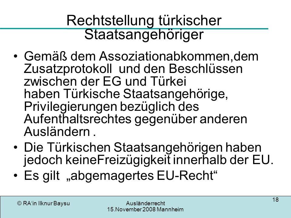 © RAin Ilknur BaysuAusländerrecht 15.November 2008 Mannheim 19 Aufenthaltsbeendigung/Ausweisung Der Aufenthalt von jedem Ausländer ( auch EU) kann grundsätzlich egal wie lange er in Deutschland lebt beendet werden.