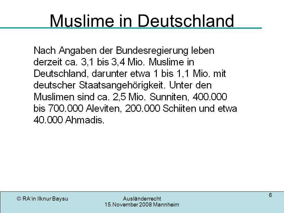 © RAin Ilknur BaysuAusländerrecht 15.November 2008 Mannheim 7 Religionen in Deutschland