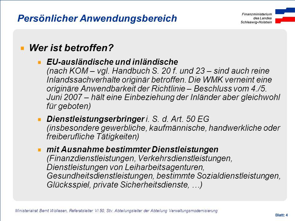 Finanzministerium des Landes Schleswig-Holstein Ministerialrat Bernt Wollesen, Referatsleiter VI 50, Stv.