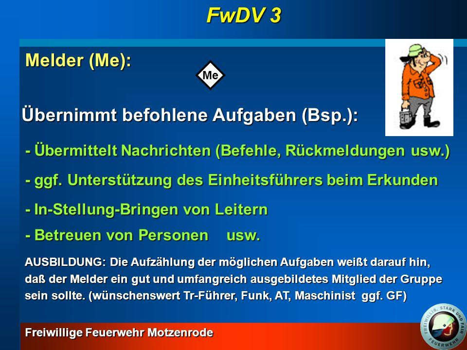 Freiwillige Feuerwehr Motzenrode GrundlehrgangGesamtlernziel: Sinn und Zweck der Dienstvorschriften 3 wiedergeben und Löscheinsätze gemäß dieser Vorschriften durchführen können wiedergeben und Löscheinsätze gemäß dieser Vorschriften durchführen können Gliederung des selbstständigen Trupps Angriffstrupp (A-Trupp): FwDV 3 A A - setzt den Verteiler - nimmt das erste einzusetzende Strahlrohr vor - Rettet – insbesondere aus Bereichen, die nur mit Atemschutz betreten werden können - Verlegt sich seine Schlauchleitung, sofern kein S- Trupp vorhanden, selbst AUSBILDUNG: Beide Funktionen (Tr-Führer/Tr-Mann) können in der Regel nur von Atemschutzträgern wahrgenommen werden.