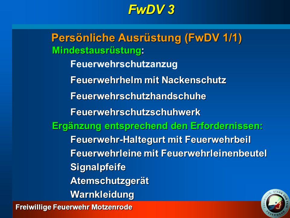 Freiwillige Feuerwehr Motzenrode GrundlehrgangGesamtlernziel: Sinn und Zweck der Dienstvorschriften 3 wiedergeben und Löscheinsätze gemäß dieser Vorschriften durchführen können wiedergeben und Löscheinsätze gemäß dieser Vorschriften durchführen können Gliederung des selbstständigen Trupps Persönliche Ausrüstung (FwDV1) FwDV 3